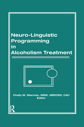 Neuro-Linguistic Programming in Alcoholism Treatment by Bruce Carruth