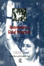 Homeworkers in Global Perspective by Eileen Boris
