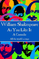 As You Like It by Willam Shakespeare