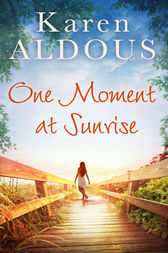 One Moment At Sunrise by Karen Aldous