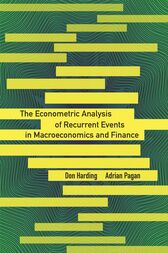 The Econometric Analysis of Recurrent Events in Macroeconomics and Finance by Don Harding