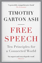 Free Speech by Timothy Garton Ash