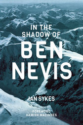 In the Shadow of Ben Nevis by Ian Sykes