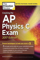 Cracking the AP Physics C Exam, 2017 Edition by Princeton Review