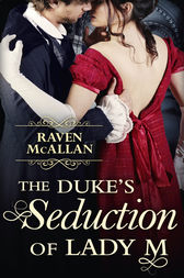 The Duke's Seduction of Lady M by Raven McAllan