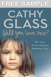 Will You Love Me?: Free Sampler: The story of my adopted daughter Lucy by Cathy Glass