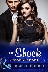 The Shock Cassano Baby (Mills & Boon Modern) (One Night With Consequences, Book 19) by Andie Brock