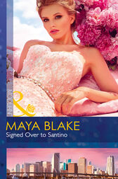 Signed Over To Santino (Mills & Boon Modern) by Maya Blake