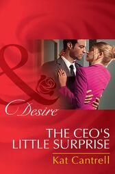 The Ceo's Little Surprise (Mills & Boon Desire) (Love and Lipstick, Book 1) by Kat Cantrell