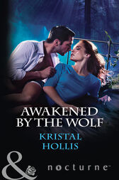 Awakened By The Wolf (Mills & Boon Nocturne) by Kristal Hollis