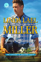 Once A Rancher (The Carsons of Mustang Creek, Book 1) by Linda Lael Miller
