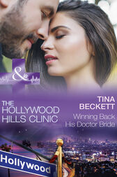 Winning Back His Doctor Bride (Mills & Boon Medical) (The Hollywood Hills Clinic, Book 8) by Tina Beckett