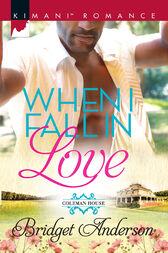 When I Fall In Love (Mills & Boon Kimani) (Coleman House, Book 1) by Bridget Anderson