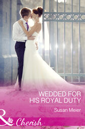 Wedded For His Royal Duty (Mills & Boon Cherish) (The Princes of Xaviera, Book 2) by Susan Meier