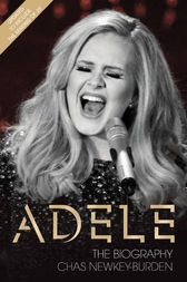 Adele - The Biography by Chas Newkey-Burden