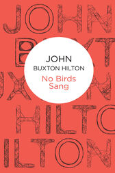 No Birds Sang: A Superintendent Simon Kenworthy Novel 4 by John Buxton Hilton