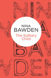 The Solitary Child by Nina Bawden