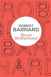 Blood Brotherhood by Robert Barnard