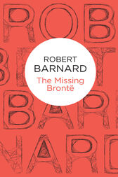 The Case of the Missing Brontë by Robert Barnard
