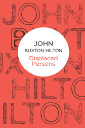 Displaced Persons: A Superintendent Simon Kenworthy Novel 17 by John Buxton Hilton