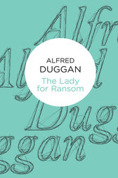 The Lady for Ransom by Alfred Duggan