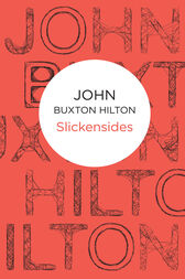 Slickensides: A Thomas Brunt Novel 6 by John Buxton Hilton