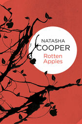 Rotten Apples: A Willow King Novel 5 by Natasha Cooper