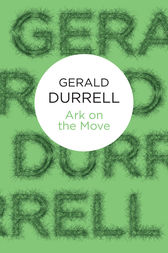 Ark on the Move by Gerald Durrell