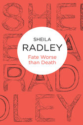Fate Worse Than Death: An Inspector Quantrill 5 by Sheila Radley