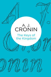 The Keys of the Kingdom by A J Cronin