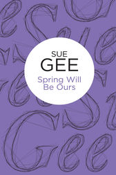 Spring Will Be Ours by Sue Gee