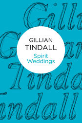 Spirit Weddings by Gillian Tindall