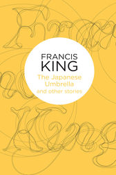 The Japanese Umbrella: and other stories by Francis King