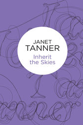 Inherit the Skies by Janet Tanner