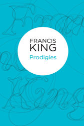 Prodigies by Francis King