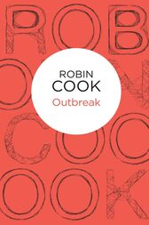 Outbreak: A Dr. Marissa Blumenthal Novel 1 by Robin Cook