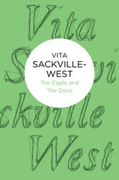 The Eagle and the Dove by Vita Sackville-West