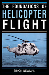Foundations of Helicopter Flight by S. Newman