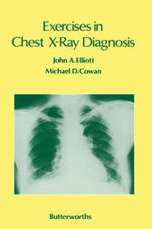 Exercises in Chest X-Ray Diagnosis by John A. Elliott