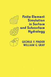 Finite Element Simulation in Surface and Subsurface Hydrology by George F. Pinder