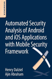 Automated Security Analysis of Android and iOS Applications with Mobile Security Framework by Henry Dalziel