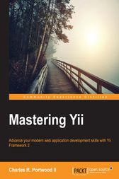 Mastering Yii by Charles R. Portwood II