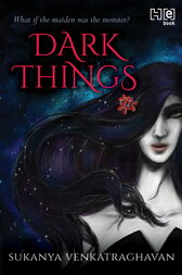 Dark Things by Sukanya Venkatraghavan