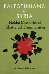 Palestinians in Syria by Anaheed Al-Hardan