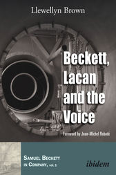 Beckett, Lacan, and the Voice by Llewellyn Brown