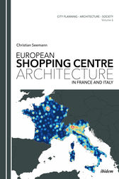 European Shopping Centre Architecture in France and Italy by Christian Seemann