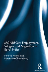 MGNREGA: Employment, Wages and Migration in Rural India by Parmod Kumar