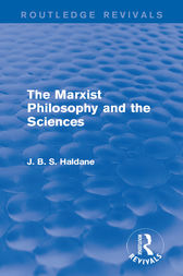 The Marxist Philosophy and the Sciences by J. B. S. Haldane