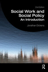 Social Work and Social Policy by Jonathan Dickens