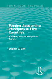 Forging Accounting Principles in Five Countries by Stephen A. Zeff